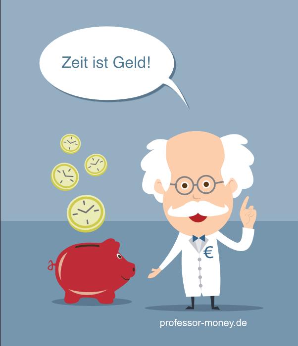 Professor Money sagt: Geld ist Zeit!